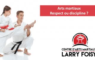 Arts martiaux - Respect ou discipline