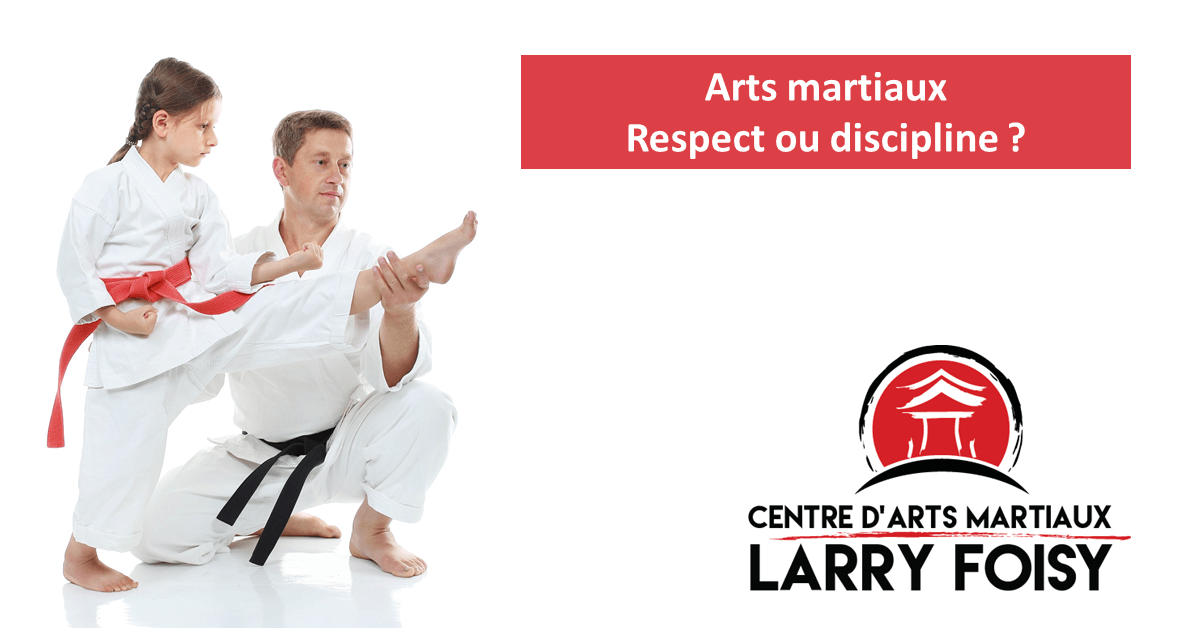 Arts martiaux - Respect ou discipline